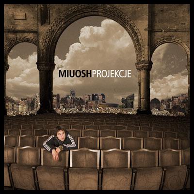 Miuosh – Projekcje 1