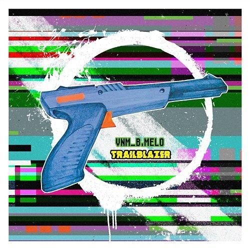 VNM/B.Melo - Trailblazer EP